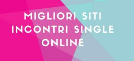 Migliori siti incontri single online